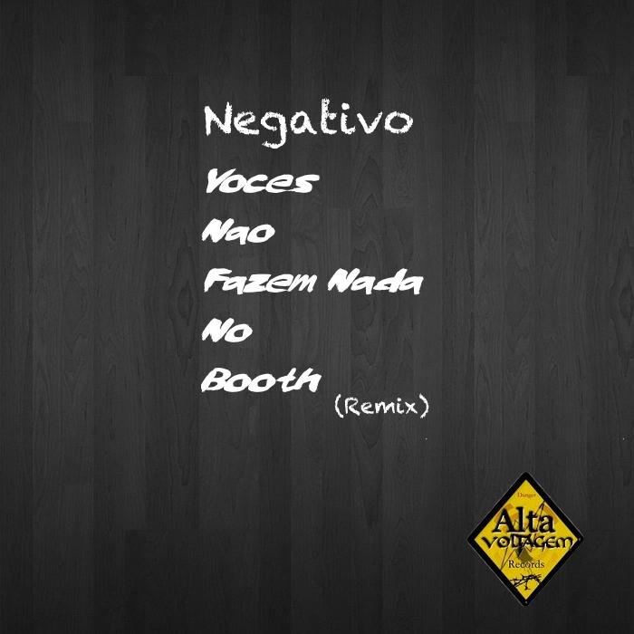 Negativo-Voces-Não-Fazem-Nada