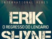 Erik Shyne - O Regresso do Lendário